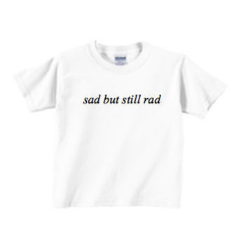 Sad But Rad Crop Graphic