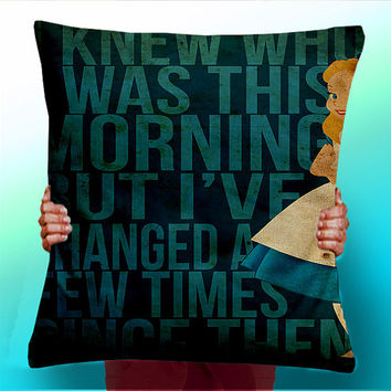 Alice In Wonderland - I Knew who i was this Morning But I've Changed - Cushion / Pillow Cover / Panel / Fabric
