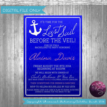 "Bachelorette Party Invitations ""Last Sail Before the Veil"" Collection (Printable File Only) Anchor; Nautical Bride Theme"