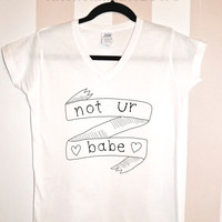 Not Your Babe V-Neck Shirt Hipster Rock Punk  #12