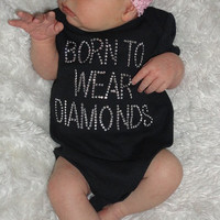Born to Wear Diamonds Rhinestone Onesuit T shirt by DivasandDimples
