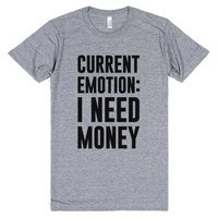 Current Emotion I Need Money-Unisex Athletic Grey T-Shirt