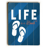 Life Is A Beach by Lotus Leaf Collection Wood Sign
