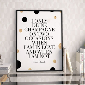 PRINTABLE Art,Coco Chanel Quote,Chanel Print,Champagne Sign,Wedding Anniversary,Celebrate Life,Love Sign,Bar Decor,Black And Gold,Quote Art