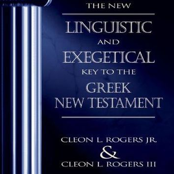 The New Linguistic and Exegetical Key to the Greek New Testament Subsequent