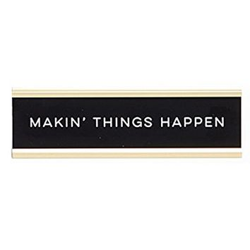 Makin' Things Happen Graduation Nameplate in Black, White and Gold