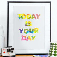 Typography print watercolor poster art Today is by handz