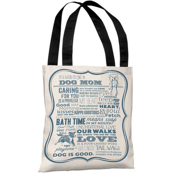"""It's Good To Be A Dog Mom"" 18""x18"" Tote Bag by Dog is Good"