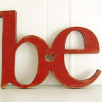 word sign wooden sign BE rustic red primitive sign by OldNewAgain