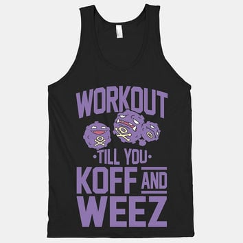 Workout Till You Koff And Weez