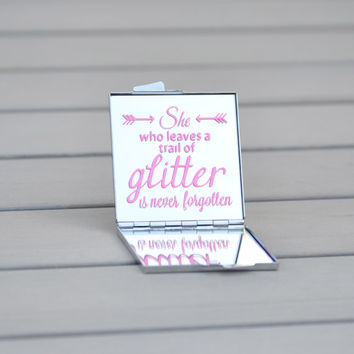 Birthday gift for her | She who leaves a trail of glitter is never forgotten | Customizable gift idea
