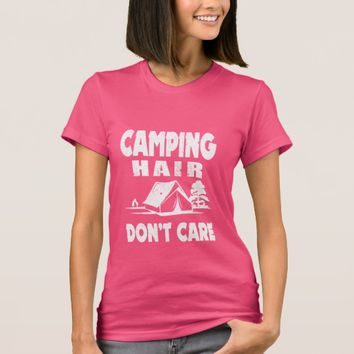 Camping Hair Don't Care Funny Camp T-Shirt