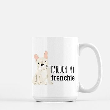 Pardon My Frenchie Coffee Mug