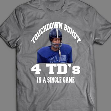 TOUCHDOWN BUNDY FUNNY T-SHIRT