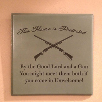 This House is Protected by the Good Lord and a Gun by Otrengraving