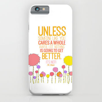 unless someone like you.. the lorax, dr seuss inspirational quote iPhone & iPod Case by Studiomarshallarts