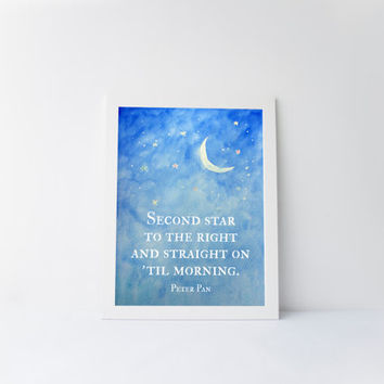 Second Star to the Right and Straight on til morning Peter Pan Quote, J.M Barrie Quote, Watercolor, Nursery Decor, Childrens Art, Printable