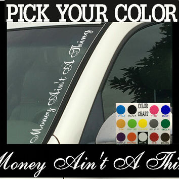 "Money Ain't A Thang Vertical Windshield  Die Cut Vinyl Decal Sticker 4"" x 22"""