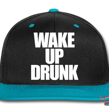 Wake Up Drunk Snapback