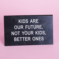 AF Large Desk Sign Not Your Kids