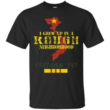 Vietnam veteran t shirt - I grew up in a rough neighborhood T-shirt