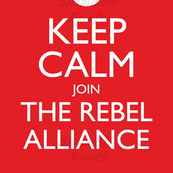 Star Wars rebel alliance keep calm 8x10, 11x14, 13x19