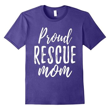 RESCUE MOM T Shirt Animal Lovers Tee Shelter Dog Cat Love