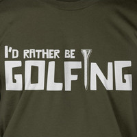 I'd Rather Be Golfing Golf Tee Screen Printed T-Shirt Tee Shirt T Shirt Mens Ladies Womens Youth Kids Funny Geek