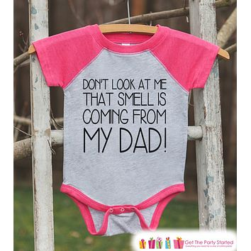 Funny Kids Father's Day Outfit - Pink Raglan Shirt - That Smell Is My Dad - Fathers Day Gift, Baby Girls Onepiece or Shirt - Toddler, Infant