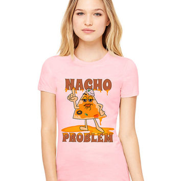 Light Pink Tshirt - Nacho Problem - Funny Tee T-Shirt Mens Ladies Womens Beach Summer Outfit Spring Food Pun