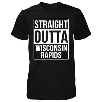 Straight Outta Wisconsin Rapids City. Cool Gift - Unisex Tshirt