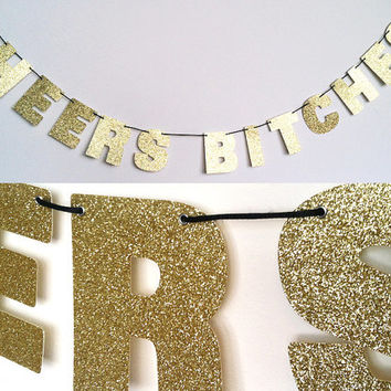 CHEERS BITCHES Glitter Banner Wall Decoration Garland - Classic Gold