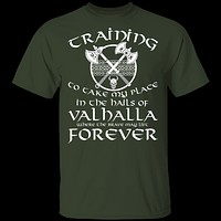 Training To Take My Place In Valhalla T-Shirt