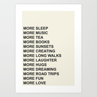 MORE Art Print by quotedgirl