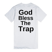 god bless the trap