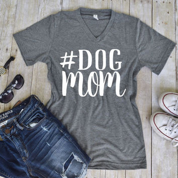 Dog Mom Statement UNISEX Tee - Custom Pet Tee Shirt - Dog Quote Tee- Pet Lover Tee (VT-1007)