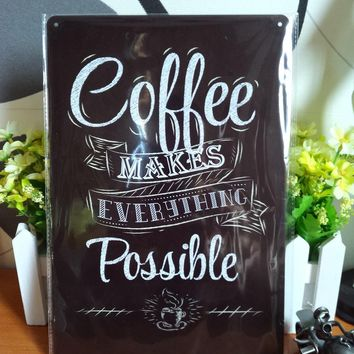 Vintage metal painting retro metal tin signs art posters coffee makes everything possible wall stickers home cafe bar wall decor