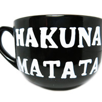 "Lion King ""Hakuna Matata It means no worries"" soup mug"