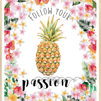 Follow Your Passion,Pineapple Print, Tropical Decor, Flowers Frame, Art Quote, Typography, Pineapple Poster, Boho Poster, Cottage Chic