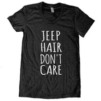 JEEP Hair DON'T Care funny American Apparel Tri Blend screenprint Track Tee Shirt