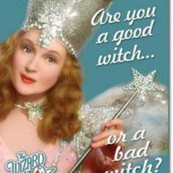 Tin Sign : Wizard of Oz: Good Witch or Bad Witch