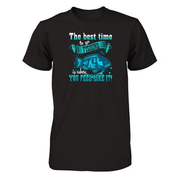 Best Time To Go Fishing Blue Gill - Shirts