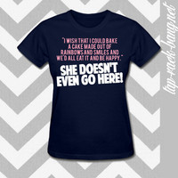 She Doesn't EVEN GO Here - Mean Girls Quote - Women's Shirt