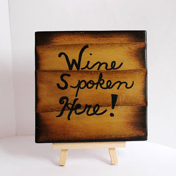 Wine Spoken Here!, Small Wood Sign, Handpainted Wooden Humor, Square Sign, Reclaimed Wood, Fence Wood by Hendywood
