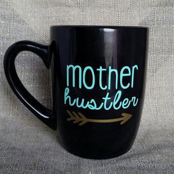 Mother Hustler custom coffee cup// Tea// Arrow mug.
