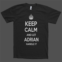 Keep Calm and let Adrian Handle it Personalized Name T-Shirt