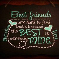 Personalized Best friend Sign, BFF gift, Bestfriend Gift, Best friends are hard to find personalized sign