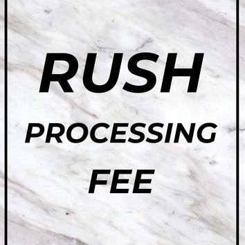 Rush Processing Fee (Non-Refundable)