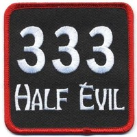 "Embroidered Iron On Patch - 333 Half Evil 3.5"" x 3.5"" Biker Patch"