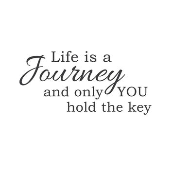 "wall quotes wall decals - ""Life Is a Journey and Only You Hold the Key"""